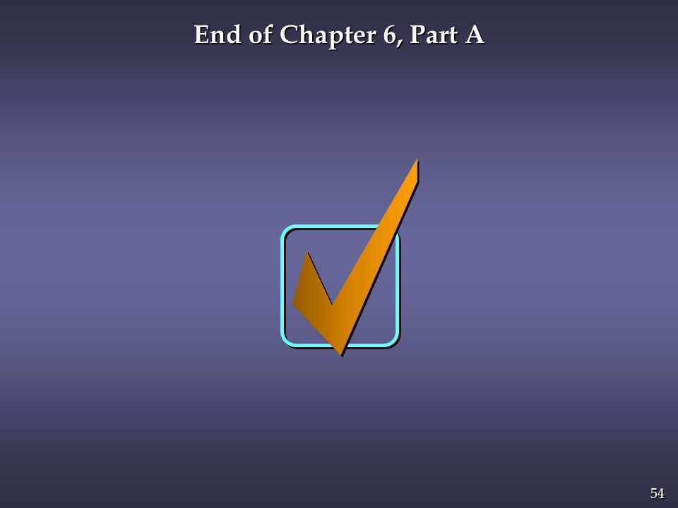 54 End of Chapter 6, Part A