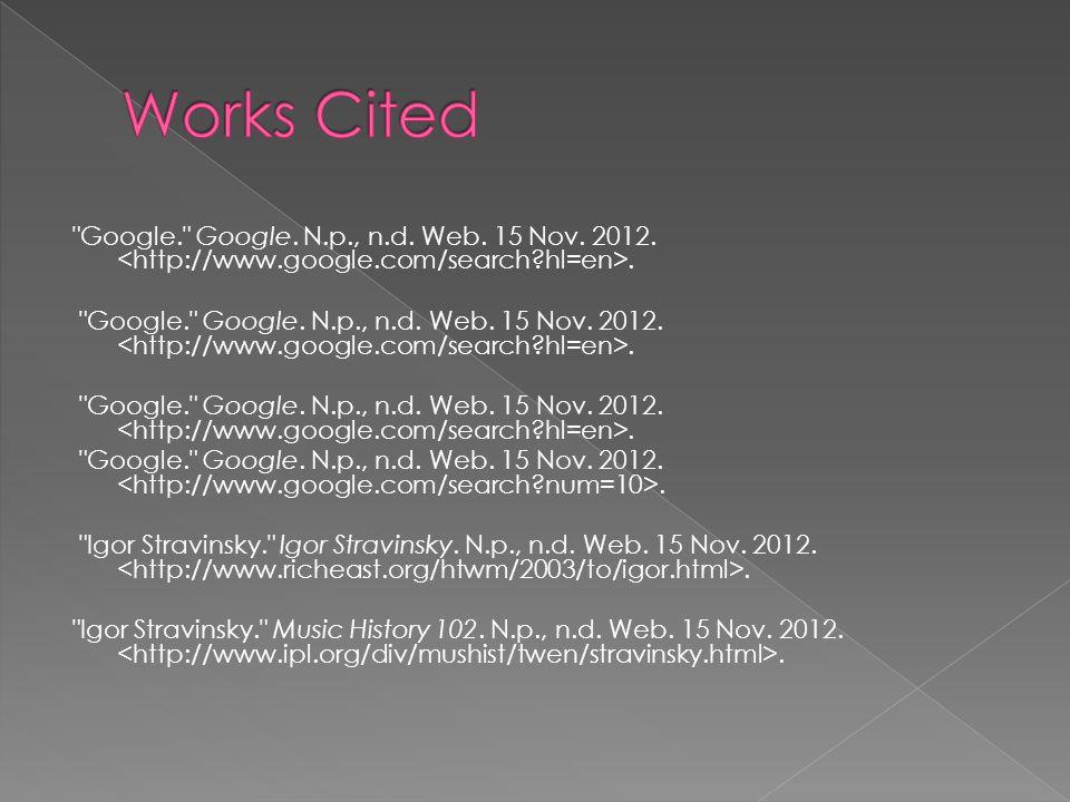 Google. Google. N.p., n.d. Web. 15 Nov. 2012..