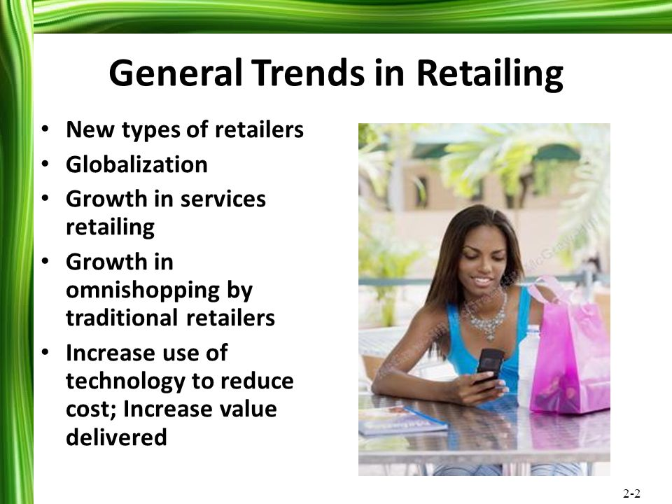 2-33 Issues in Extreme Value Retailing Focuses on Lower Income Consumers Names mostly imply good value not $1 price points Low Cost Location Limited Services One of the Fastest Growing Retail Segments – Dollar Tree – Family Dollar – Dollar General