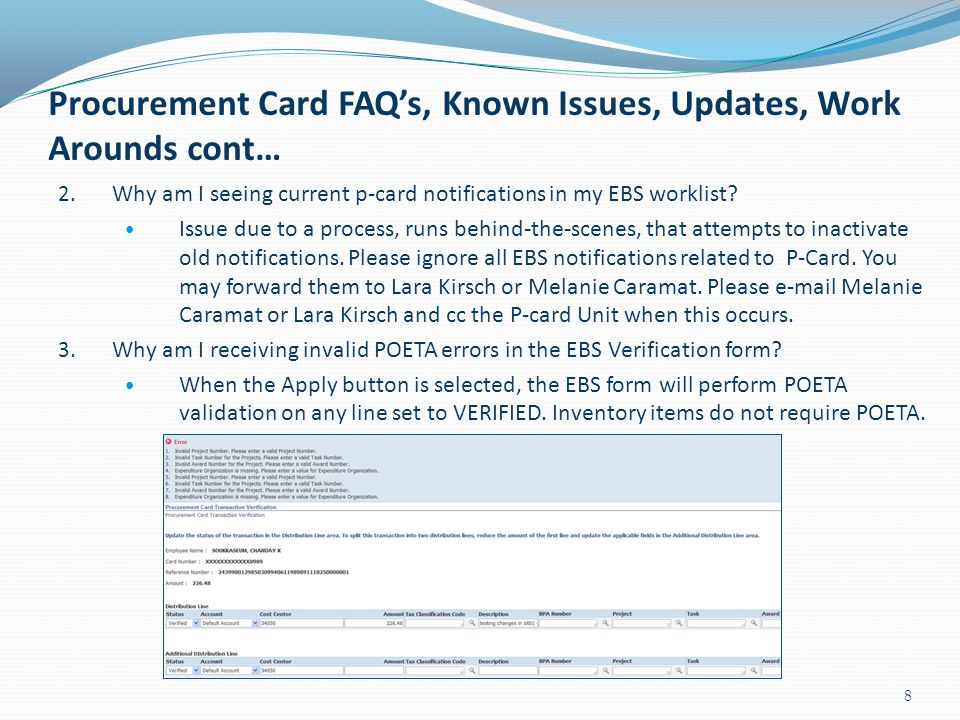 2. Why am I seeing current p-card notifications in my EBS worklist? Issue due to a process, runs behind-the-scenes, that attempts to inactivate old no