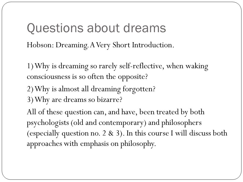 Early History of Dreams In Judaism dreams are discussed in Talmud and they were thought to be part of the experience of the world which can be interpreted.