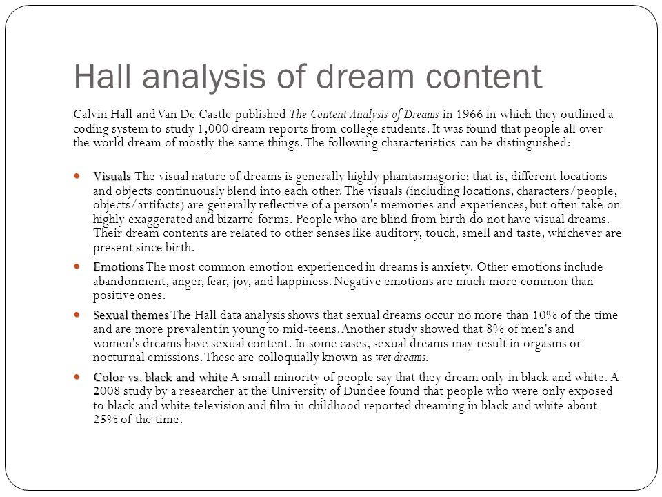 Different kind of dreams There are several kinds of dreams.