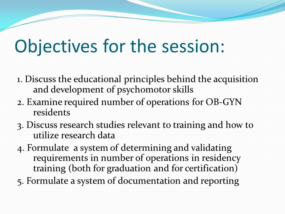 Objectives for the session: 1.
