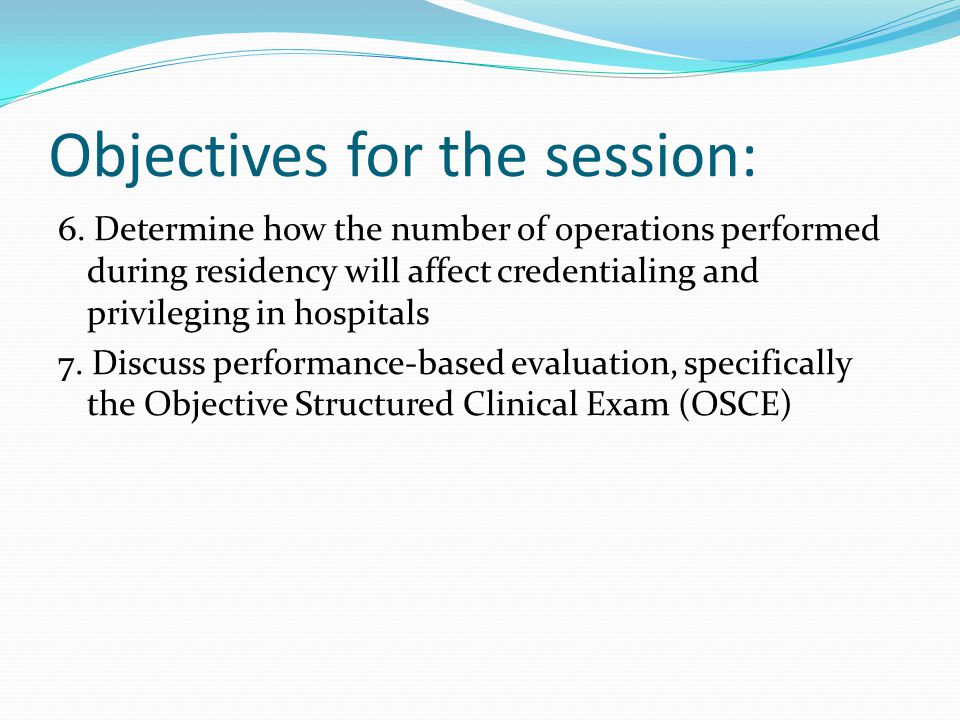 Workshop Activity 1.Determining requirements in 3 columns (Delphi method) Operative Procedure Number of 1 st Assists Number of Supervised operations Number of independently performed operations Round 1 Round 2 Round 3
