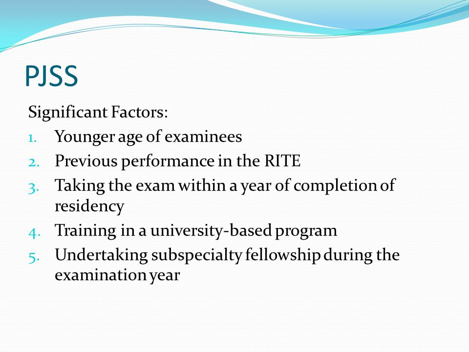 PJSS Significant Factors: 1. Younger age of examinees 2.