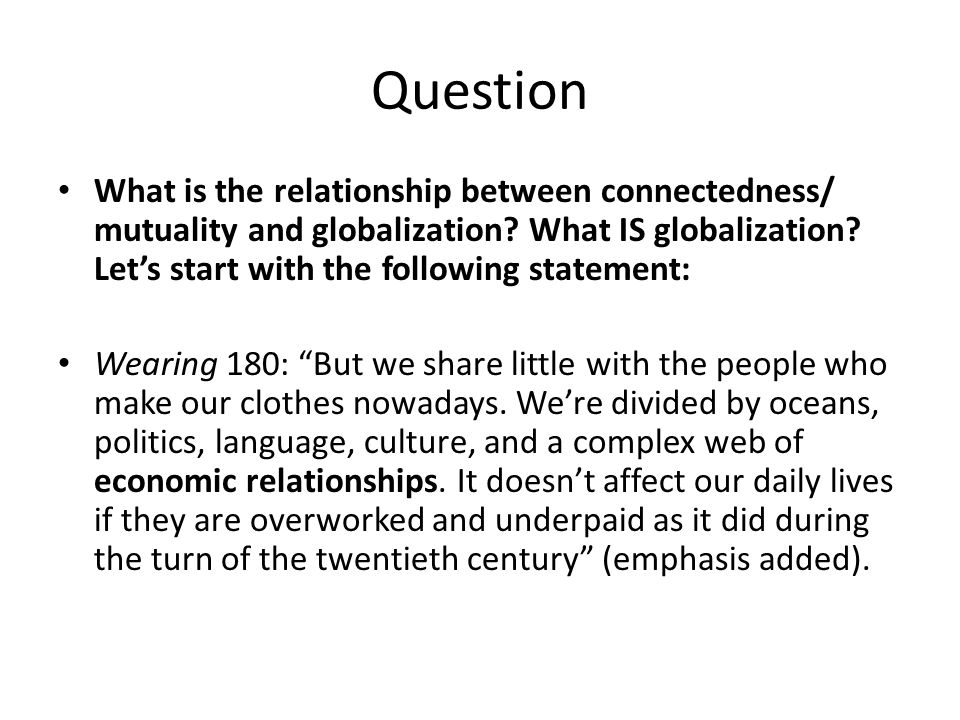Question What is the relationship between connectedness/ mutuality and globalization.