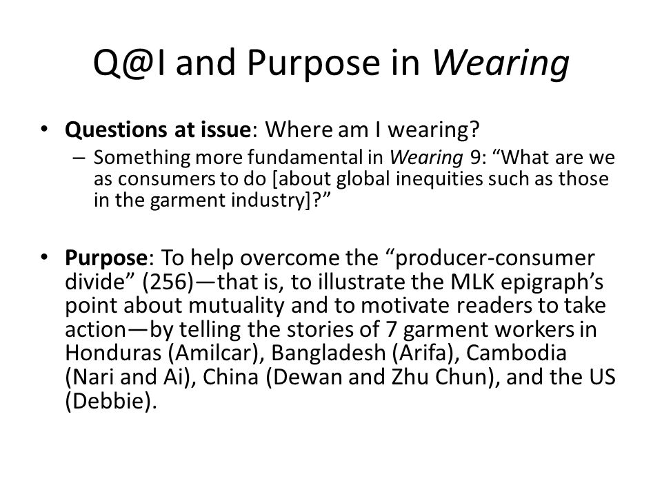 Q@I and Purpose in Wearing Questions at issue: Where am I wearing.
