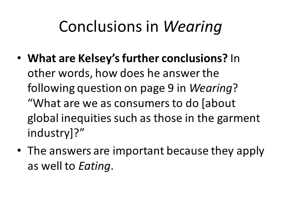 Conclusions in Wearing What are Kelsey's further conclusions.