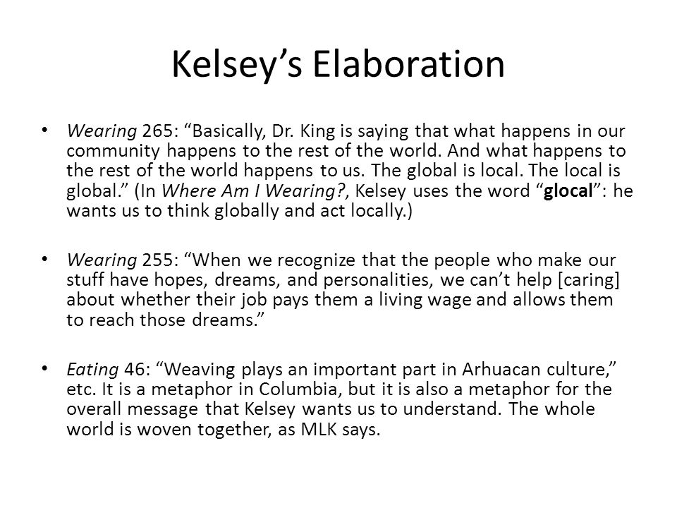 """Kelsey's Elaboration Wearing 265: """"Basically, Dr. King is saying that what happens in our community happens to the rest of the world. And what happens"""