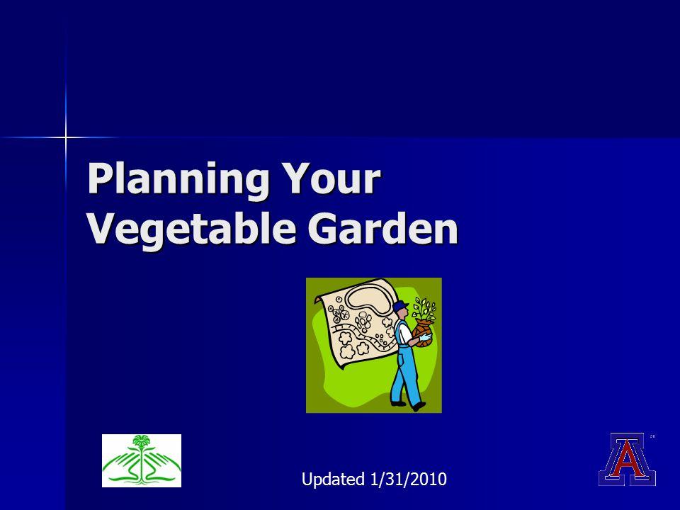 Planning Your Vegetable Garden Updated 1/31/2010
