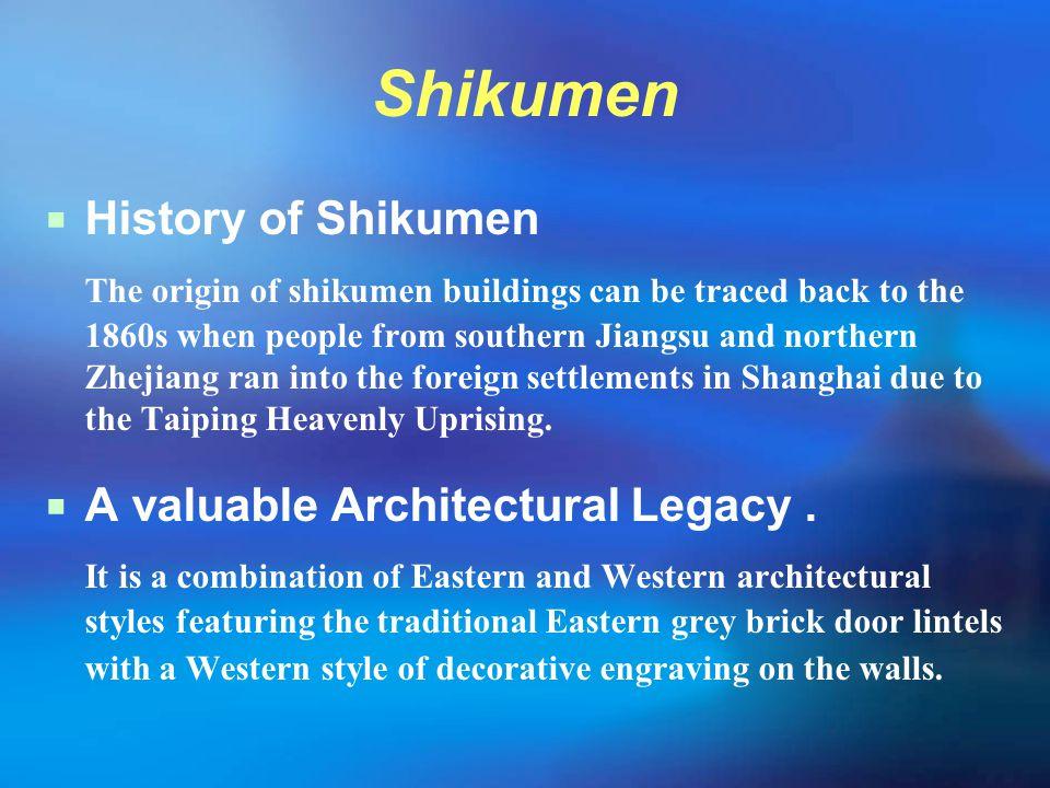 Shikumen  History of Shikumen The origin of shikumen buildings can be traced back to the 1860s when people from southern Jiangsu and northern Zhejian