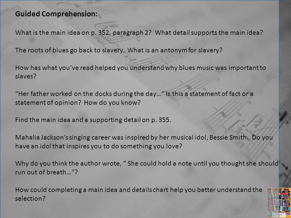Guided Comprehension: What is the main idea on p. 352, paragraph 2? What detail supports the main idea? The roots of blues go back to slavery. What is