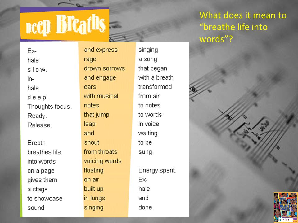 """What does it mean to """"breathe life into words""""?"""