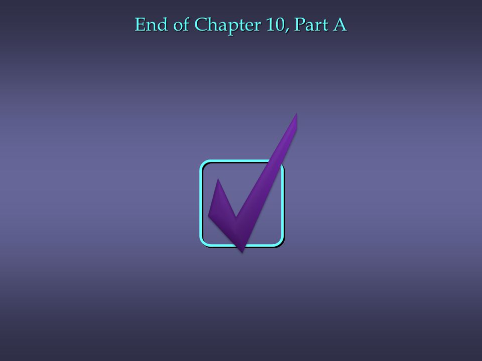 End of Chapter 10, Part A