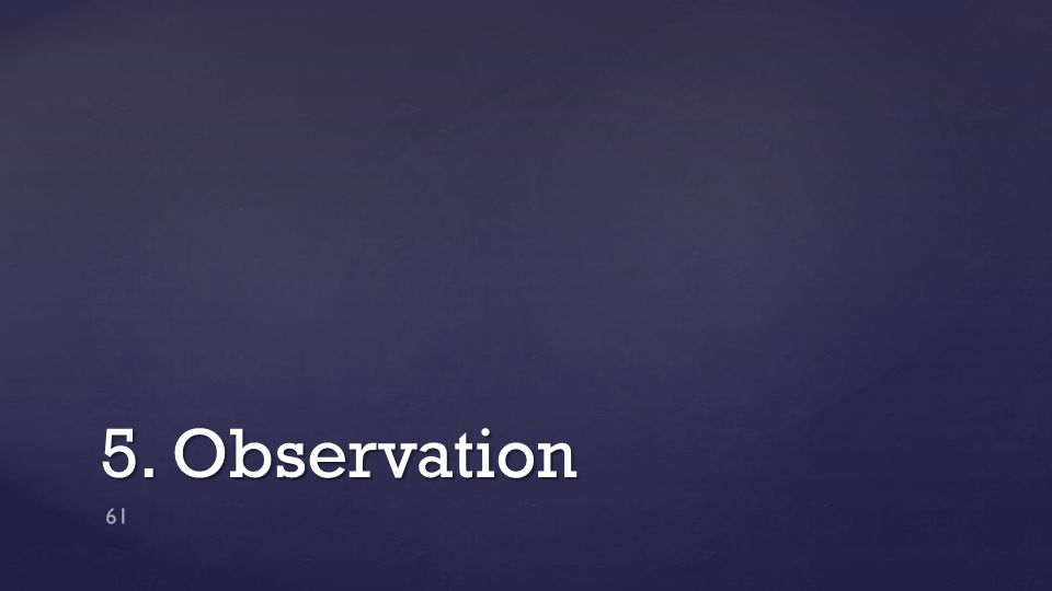 5. Observation 61