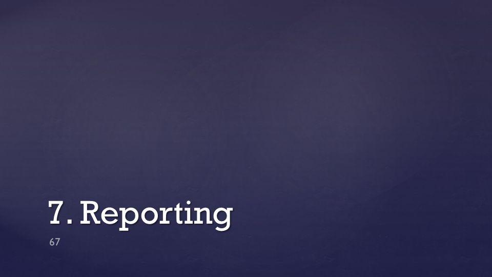 7. Reporting 67
