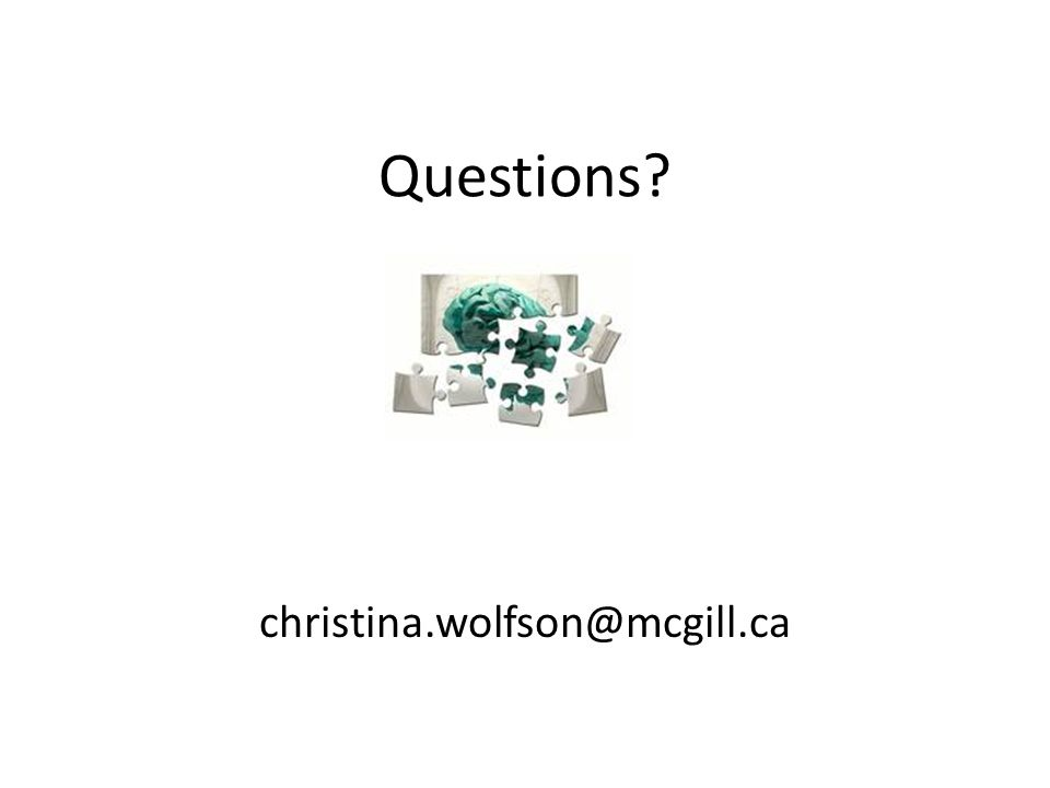 Questions christina.wolfson@mcgill.ca