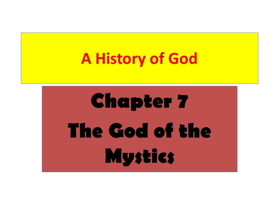 A History of God Chapter 7 The God of the Mystics