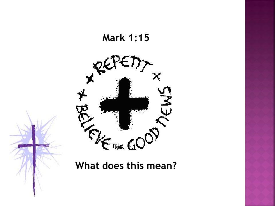 Mark 1:15 What does this mean