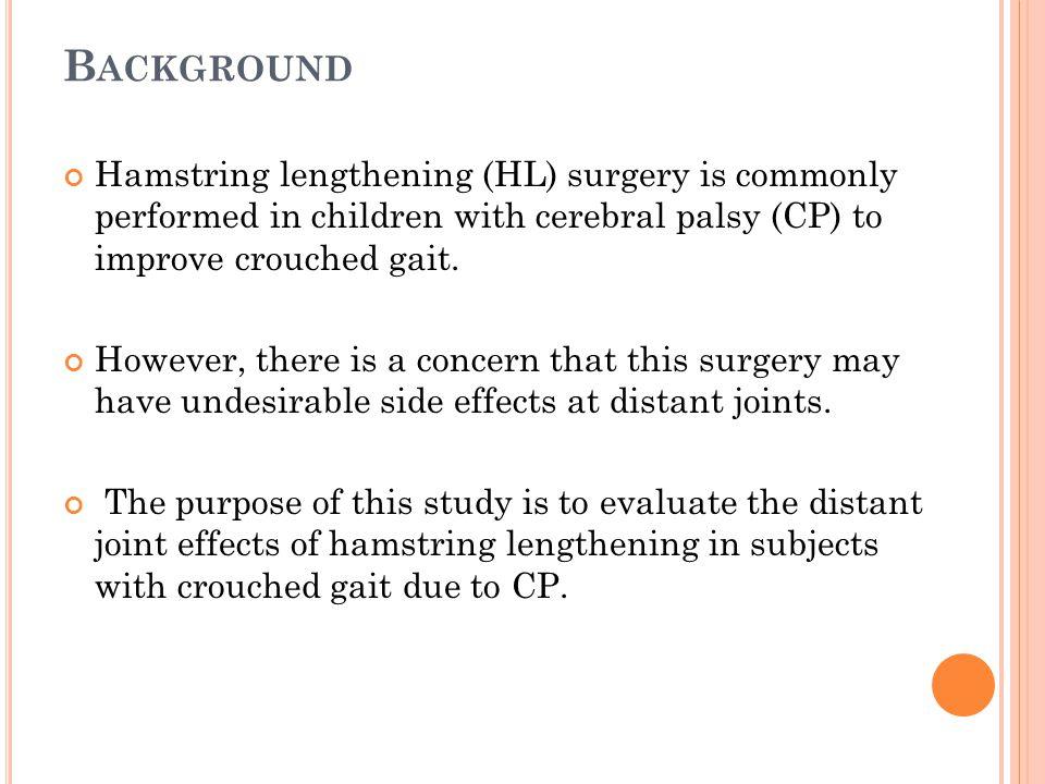 C OMPLICATIONS FROM S URGERY Nerve palsy Genu recurvatum Anterior pelvic tilt Lumbar hyperlordosis