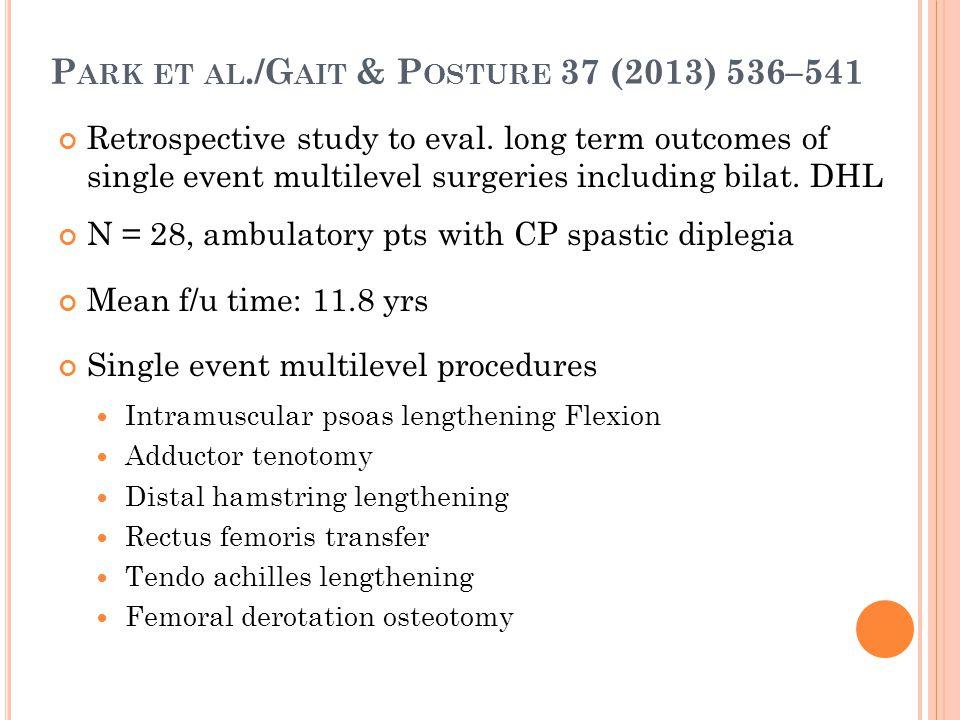 P ARK ET AL./G AIT & P OSTURE 37 (2013) 536–541 Retrospective study to eval.