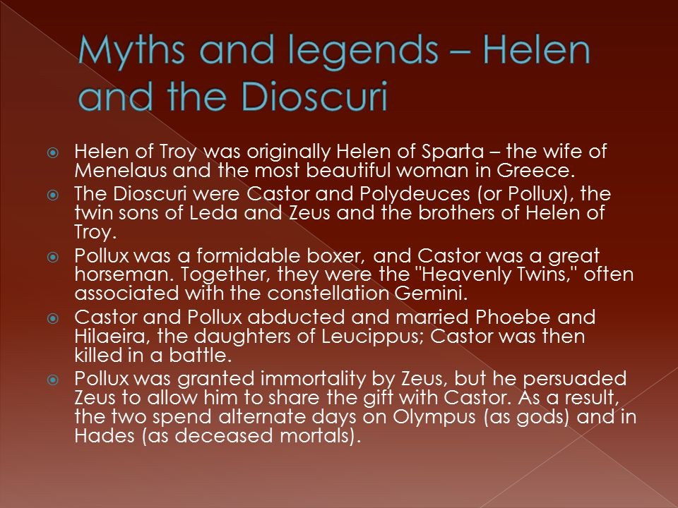  Helen of Troy was originally Helen of Sparta – the wife of Menelaus and the most beautiful woman in Greece.