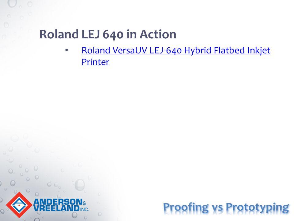 Roland LEJ 640 in Action Roland VersaUV LEJ-640 Hybrid Flatbed Inkjet Printer Roland VersaUV LEJ-640 Hybrid Flatbed Inkjet Printer
