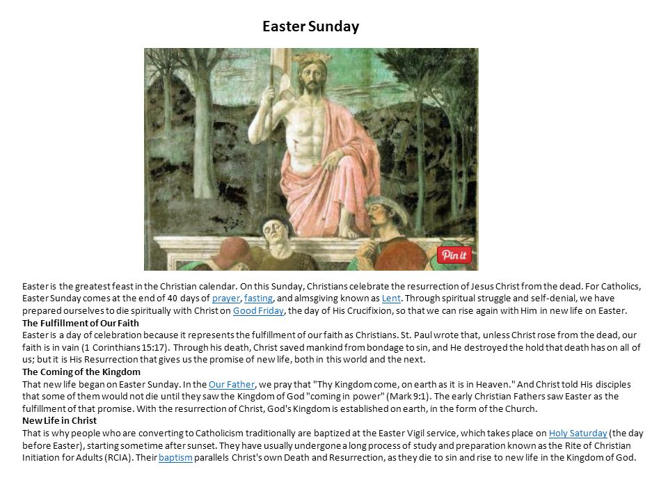Easter Sunday Easter is the greatest feast in the Christian calendar. On this Sunday, Christians celebrate the resurrection of Jesus Christ from the d