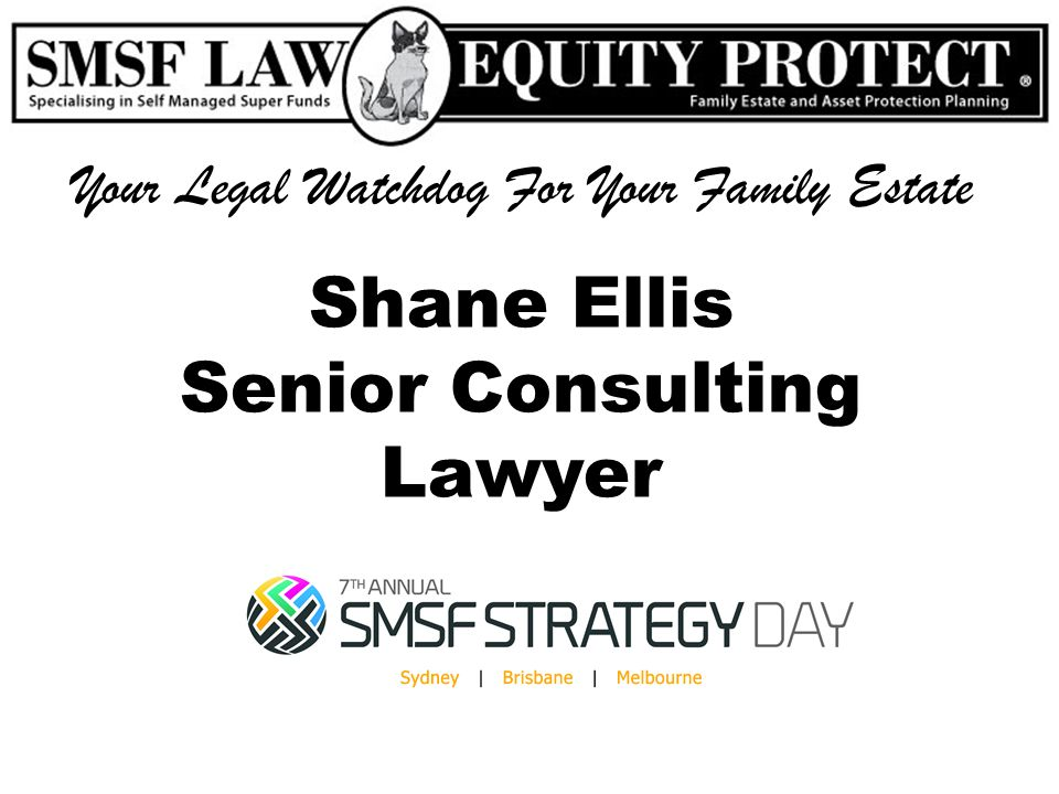 Shane Ellis is the Managing Director of SMSF LAW EQUITYPROTECT; and the SHANE ELLIS LEGAL GROUP.