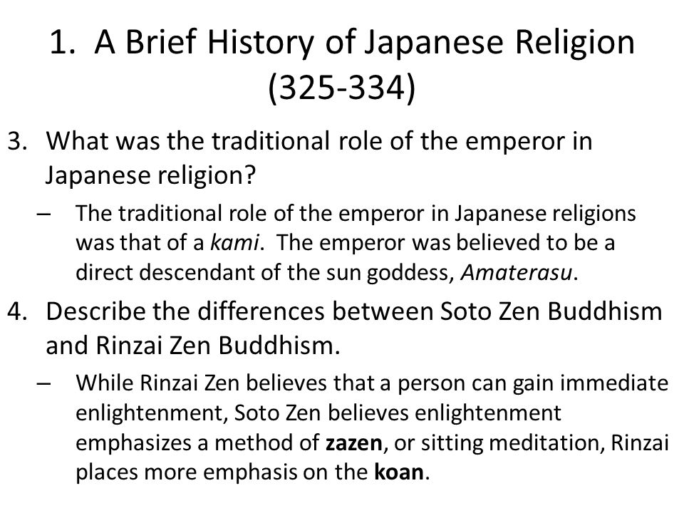 1. A Brief History of Japanese Religion (325-334) 3.What was the traditional role of the emperor in Japanese religion? – The traditional role of the e