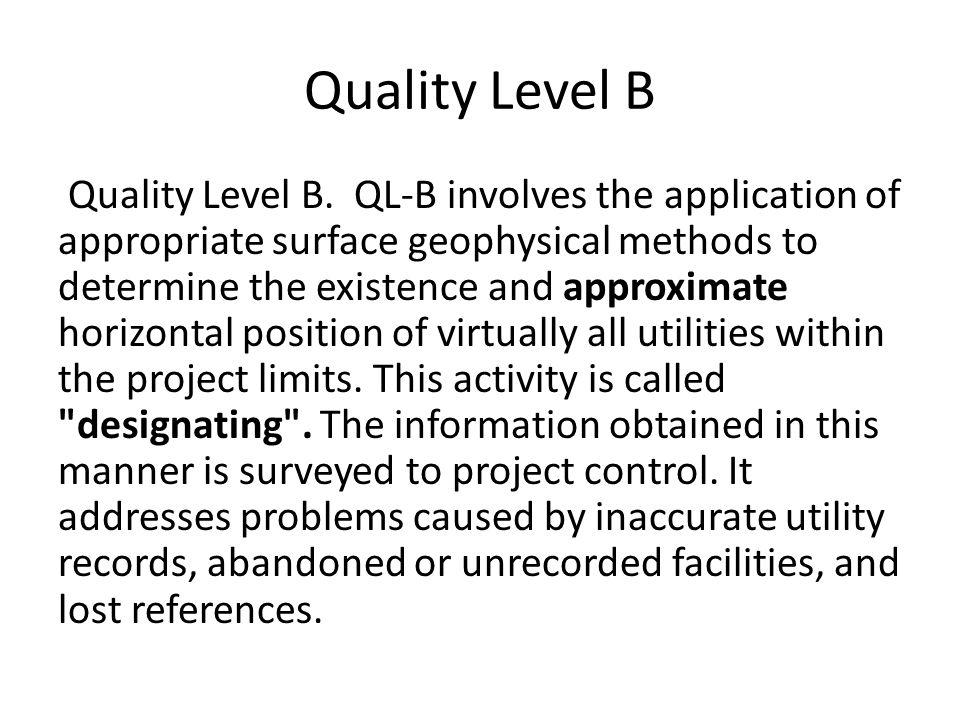 Quality Level B Quality Level B.