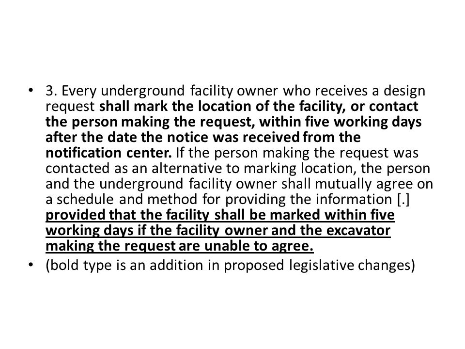 3. Every underground facility owner who receives a design request shall mark the location of the facility, or contact the person making the request, w
