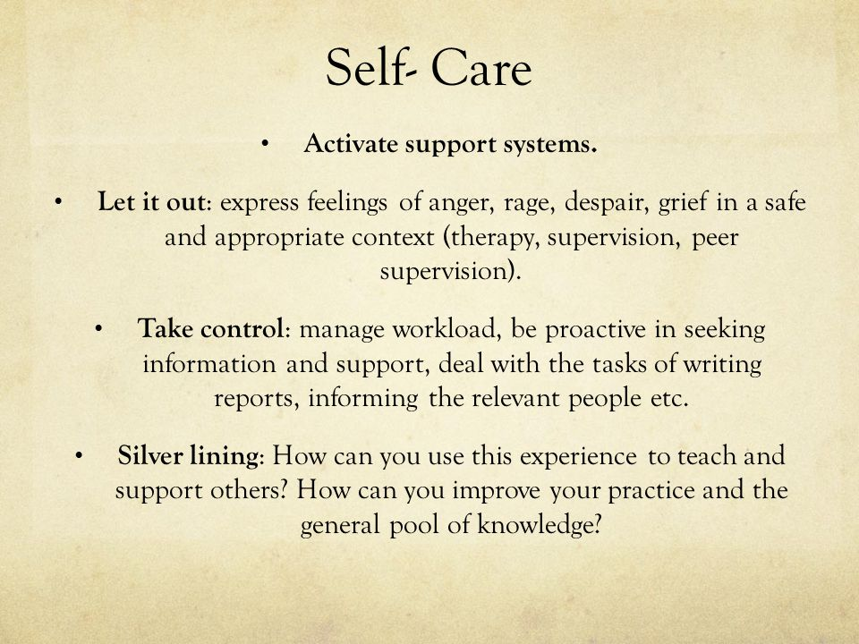 Self- Care Activate support systems.