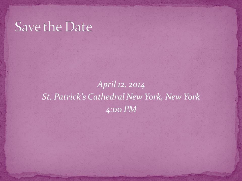 April 12, 2014 St. Patrick's Cathedral New York, New York 4:00 PM