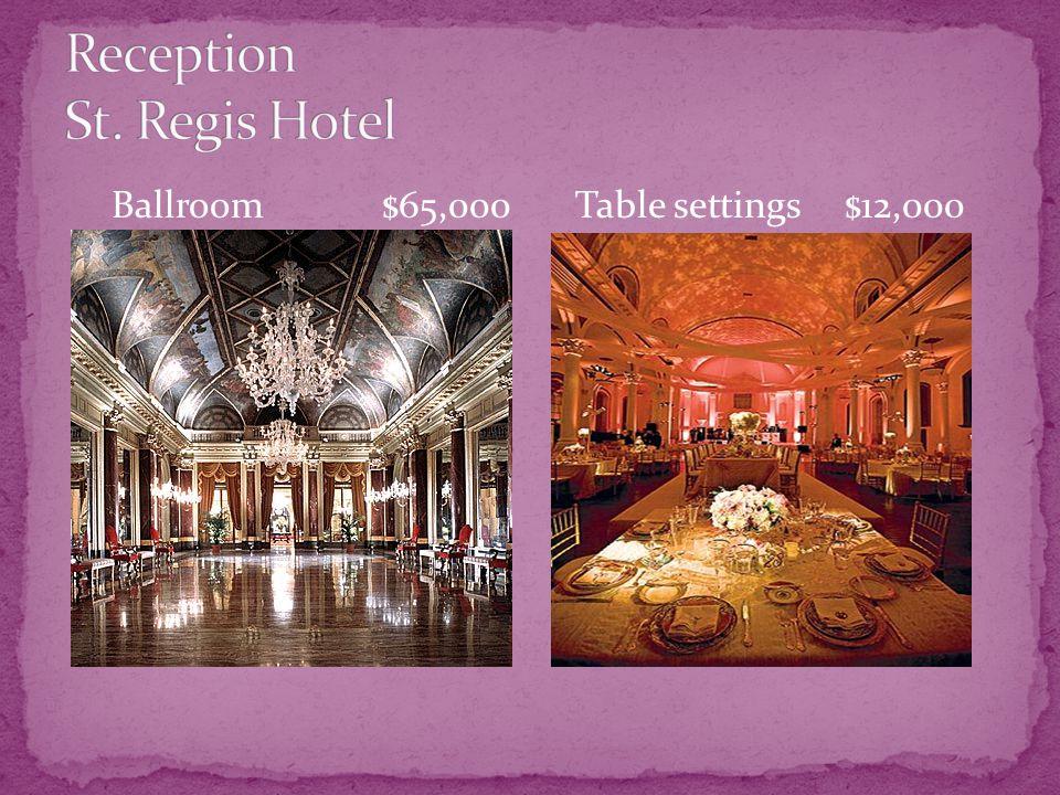Ballroom $65,000 Table settings $12,000