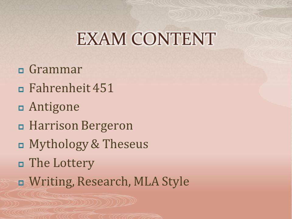  Grammar  Fahrenheit 451  Antigone  Harrison Bergeron  Mythology & Theseus  The Lottery  Writing, Research, MLA Style