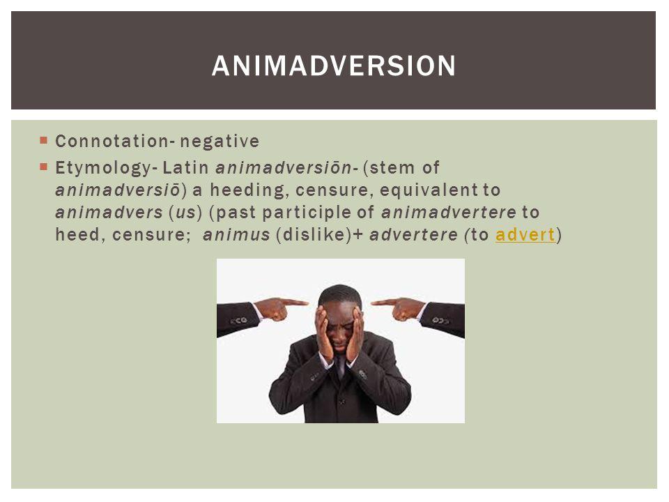  Connotation-neutral  Etymology- L.