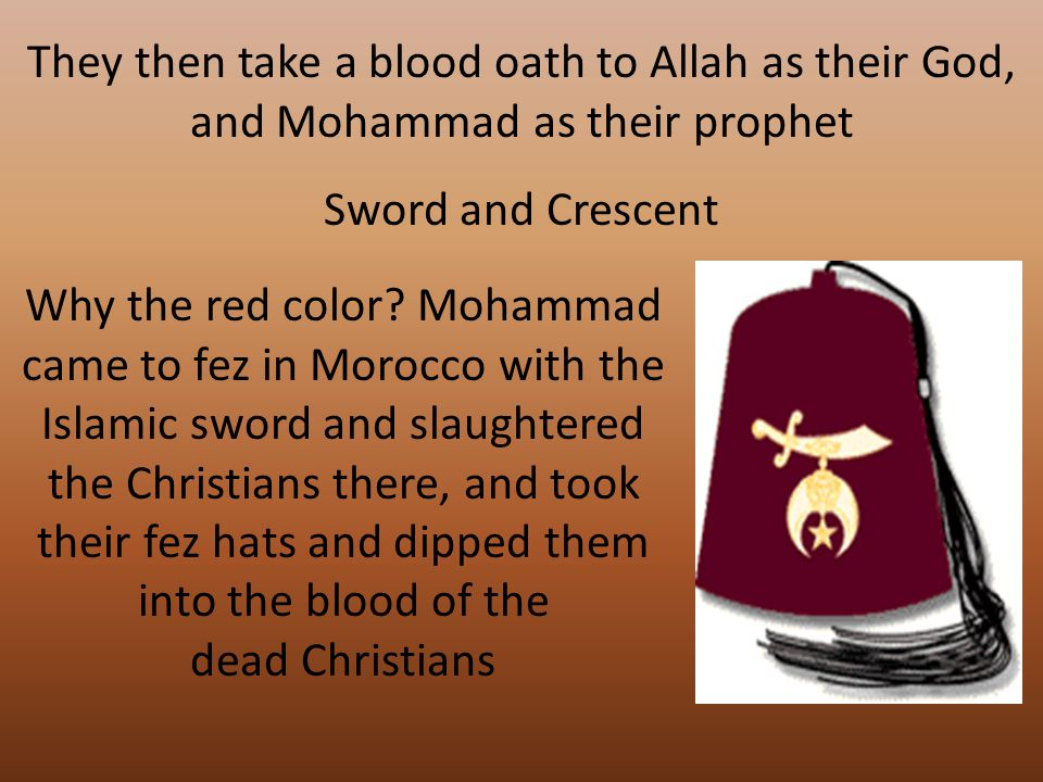 They then take a blood oath to Allah as their God, and Mohammad as their prophet Sword and Crescent Why the red color.