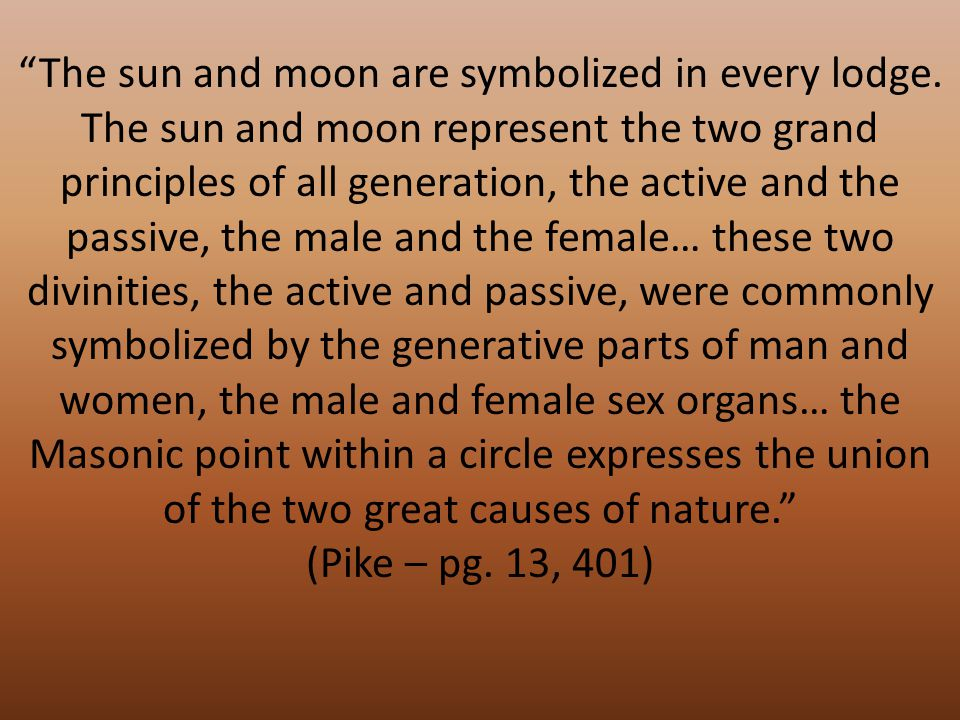 The sun and moon are symbolized in every lodge.