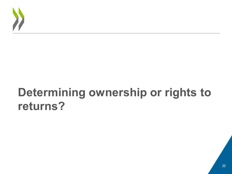 Determining ownership or rights to returns? 22