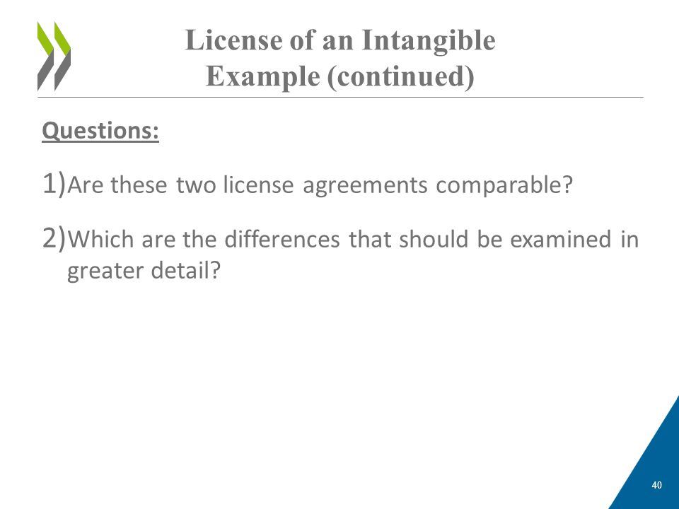 Questions: 1) Are these two license agreements comparable? 2) Which are the differences that should be examined in greater detail? License of an Intan