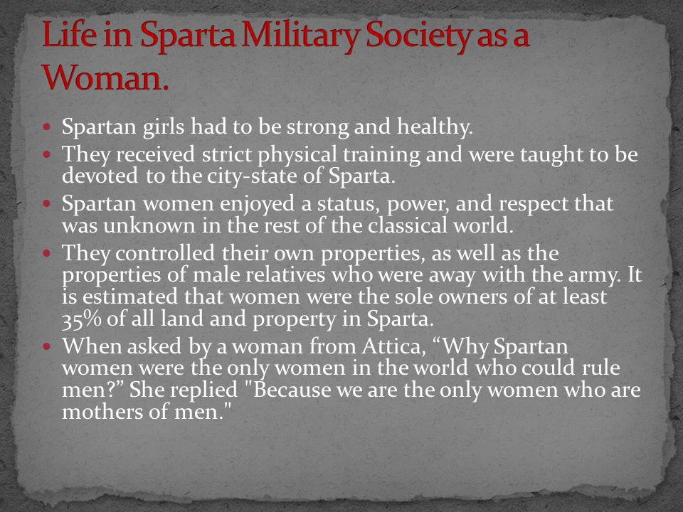 Spartan girls had to be strong and healthy.