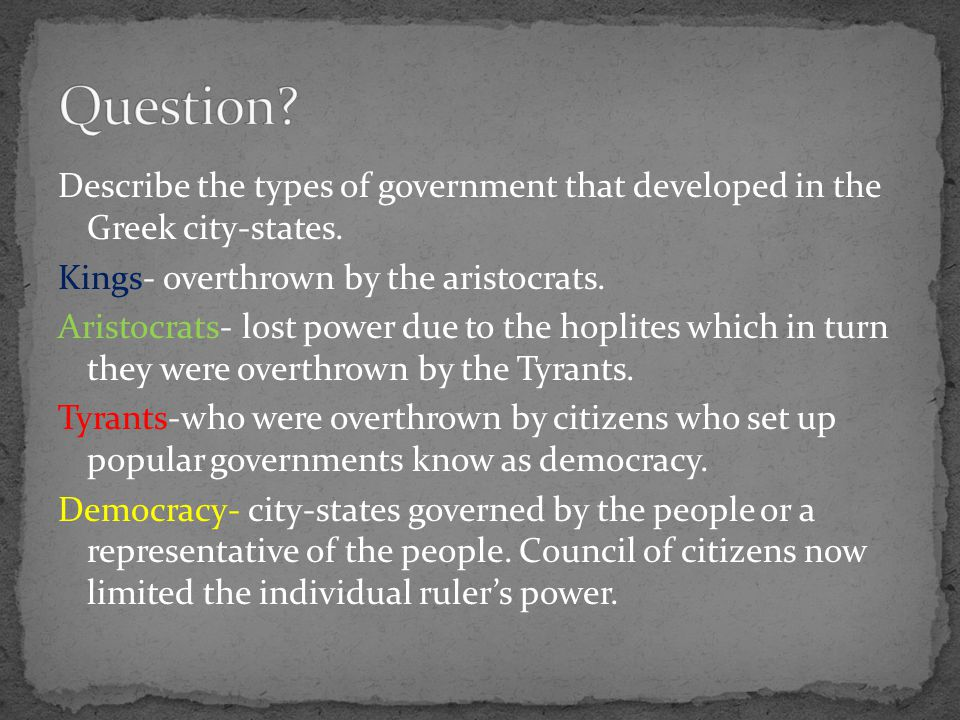 Describe the types of government that developed in the Greek city-states.