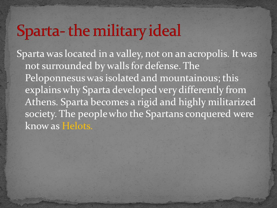 Sparta was located in a valley, not on an acropolis.