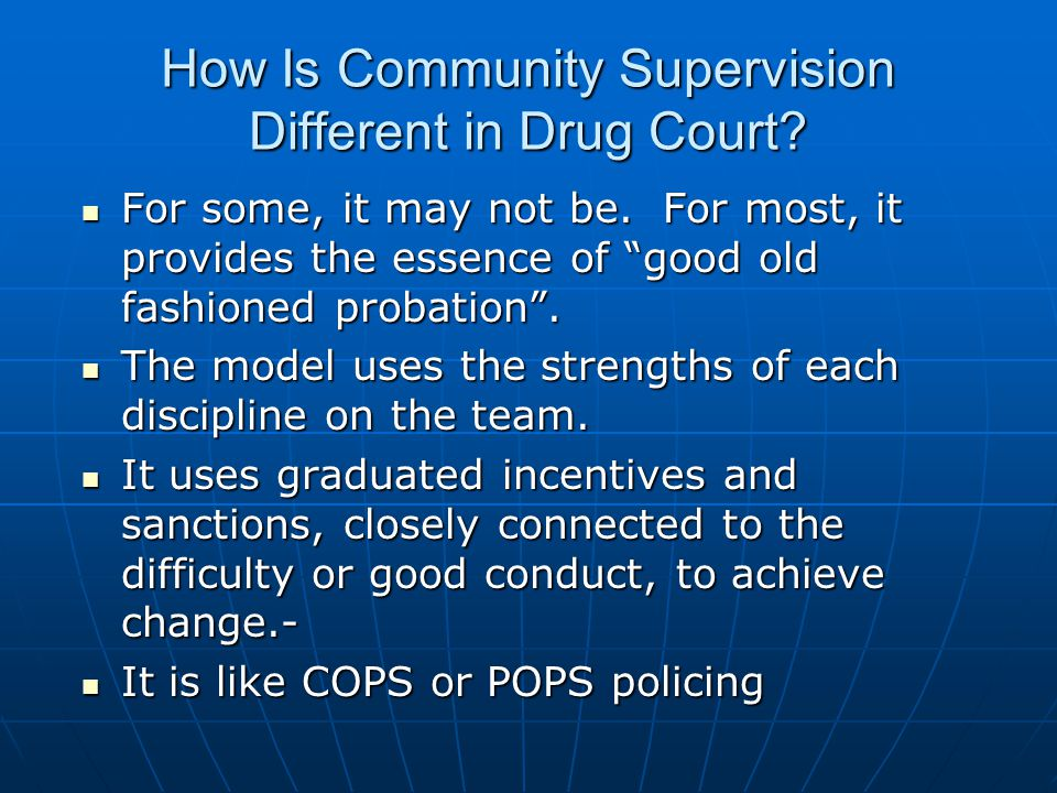 How Is Community Supervision Different in Drug Court.
