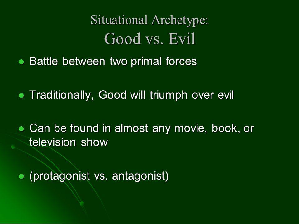 Situational Archetype: Good vs.