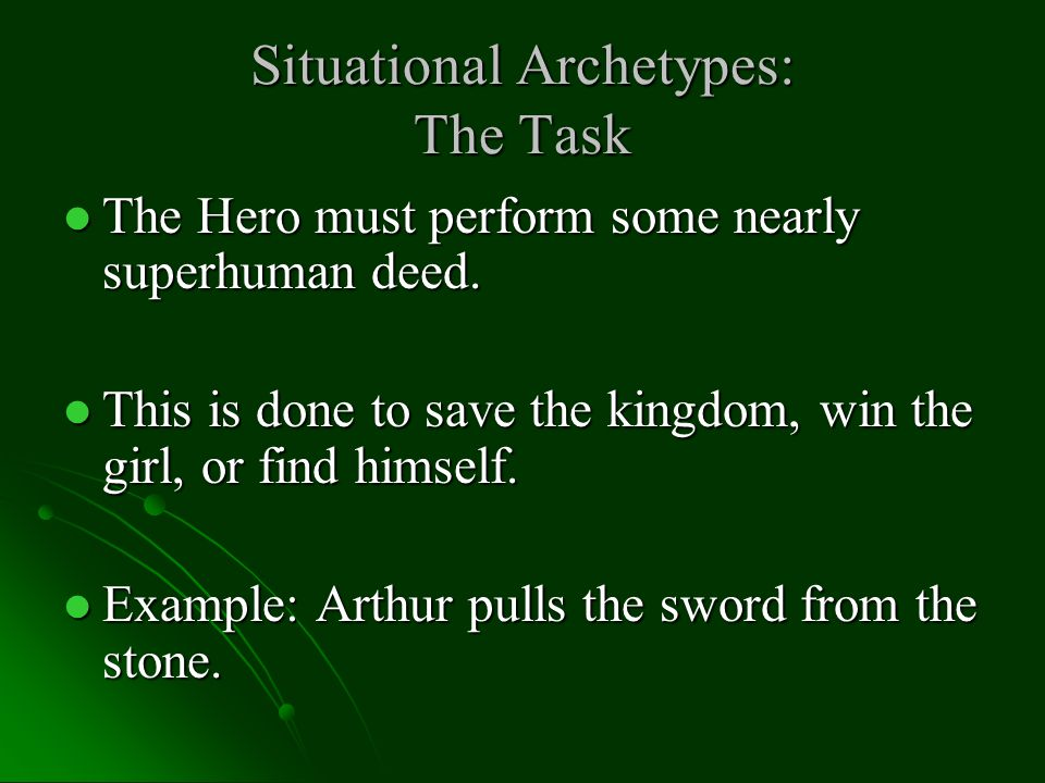 Situational Archetypes: The Task The Hero must perform some nearly superhuman deed.