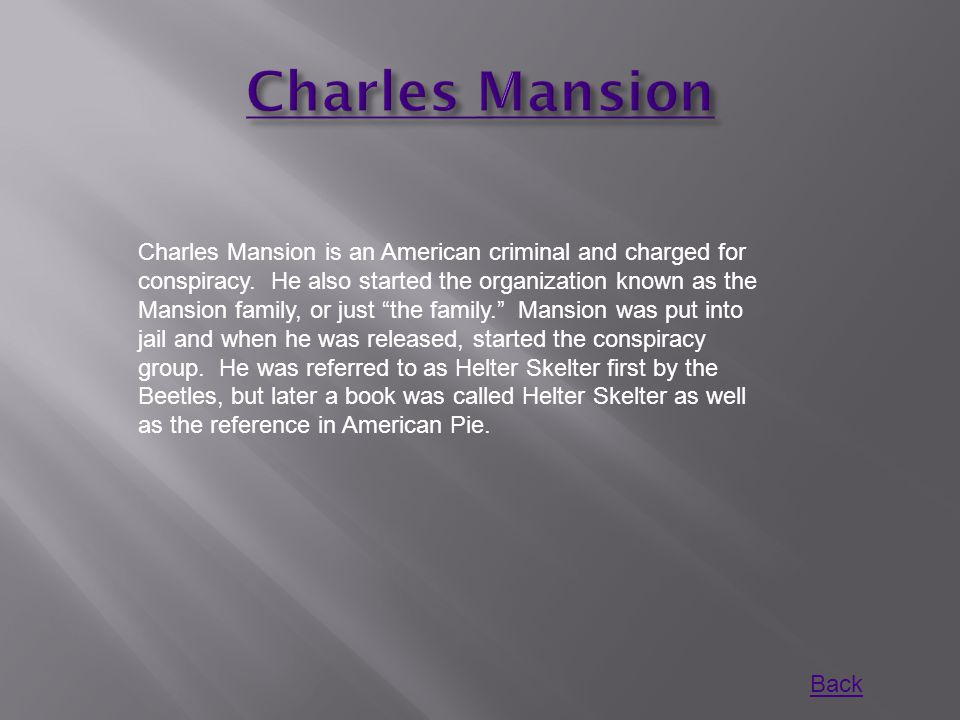 Charles Mansion is an American criminal and charged for conspiracy.