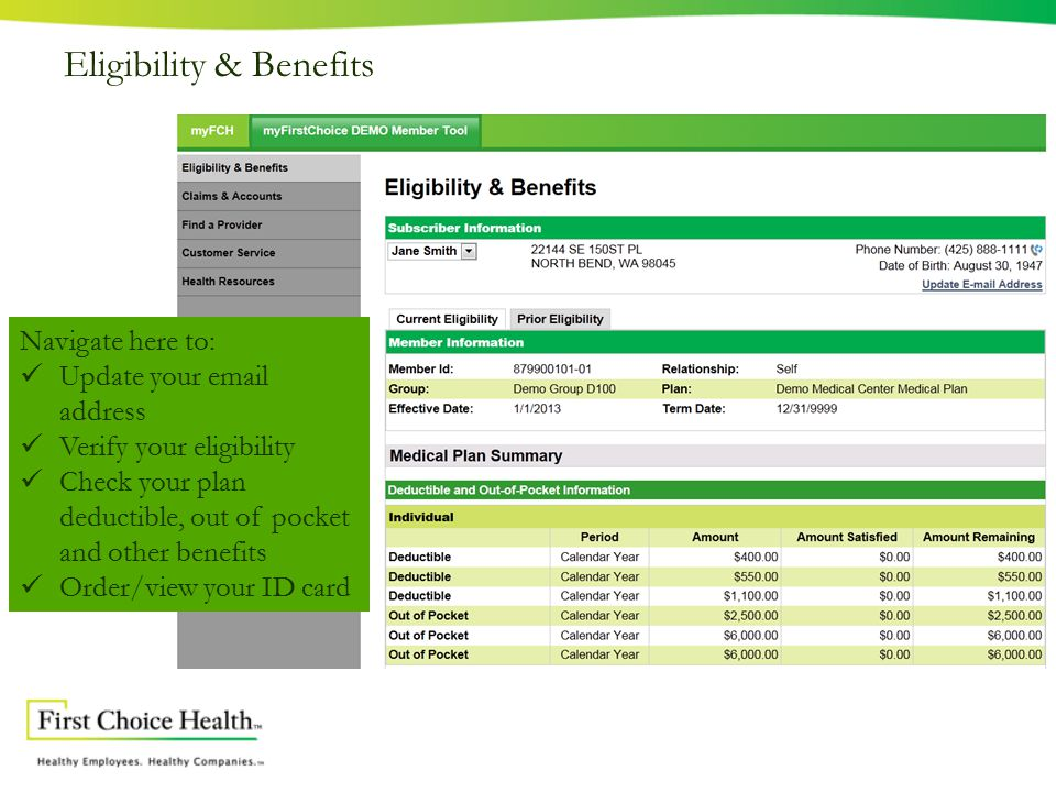 Eligibility & Benefits Navigate here to: Update your email address Verify your eligibility Check your plan deductible, out of pocket and other benefits Order/view your ID card