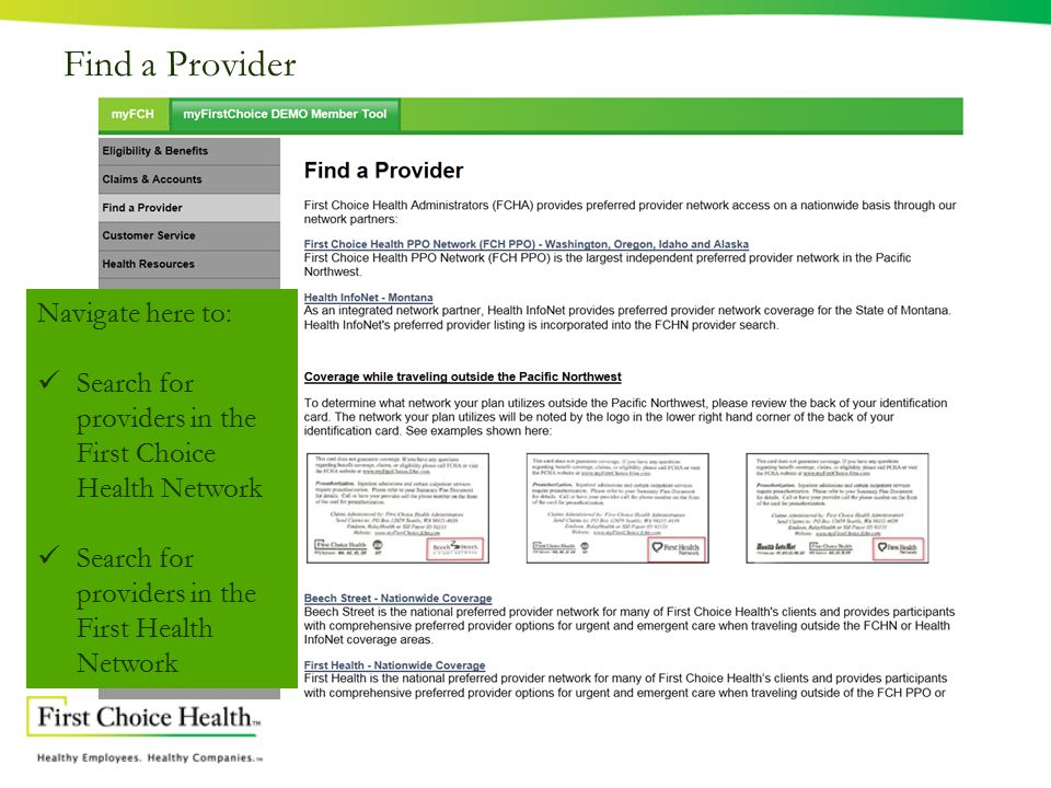 Find a Provider Navigate here to: Search for providers in the First Choice Health Network Search for providers in the First Health Network